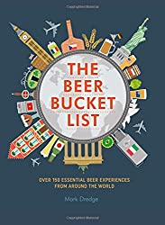 The Beer Bucket List: Over 150 essential beer experiences from around the world