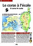 Le corse à l'école primaire : Edition bilingue français-corse