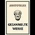 Aristoteles: Gesammelte Werke