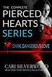 The Complete Pierced Hearts Series: Dark Dangerous Love - 6 books in one volume (English Edition)
