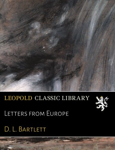 Letters from Europe por D. L. Bartlett
