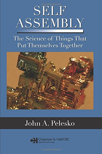 Self Assembly: The Science of Things That Put Themselves Together