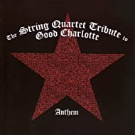 Anthem: The String Quartet Tribute to Good Charlotte