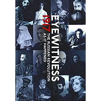 1917 year that changed the world : The russian revolution through eyewitness accounts