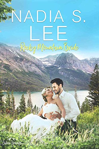 Rocky Mountain Bride (Roberts of Silver Springs Book 4)