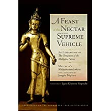 A Feast of the Nectar of the Supreme Vehicle: An Explanation of the Ornament of the Mahayana Sutras (English Edition)