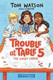 Trouble at Table 5 #1: The Candy Caper (HarperChapters) (English Edition)