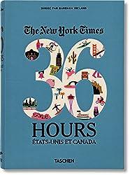 VA-Nyt. 36 Hours. Les Etats-Unis et le Canada