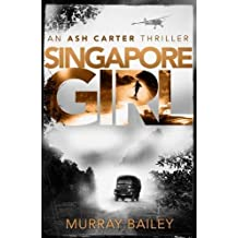Singapore Girl: An edge of your seat thriller that will have you hooked (An Ash Carter Thriller)