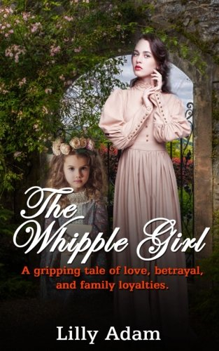 Book cover image for The Whipple Girl: A gripping tale of love, betrayal, and family loyalties