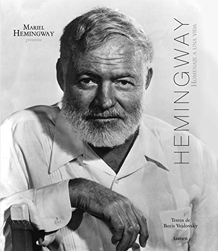 Hemingway: Homenaje a una vida (PALABRA EN EL TIEMPO) por Mariel Hemingway