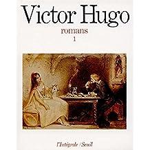 Romans, tome 1 : Han d'Islande, Bug-Jargal, Le dernier jour d'un condamné, Notre-Dame-de-Paris, Claude Gueux