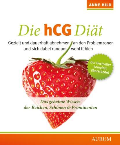 Die hCG Diät: Das geheime Wissen der Reichen, Schönen & Prominenten (Hcg-diät Ebook)