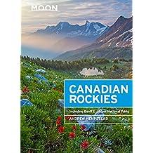 Moon Canadian Rockies: Including Banff & Jasper National Parks (Moon Handbooks) (English Edition)