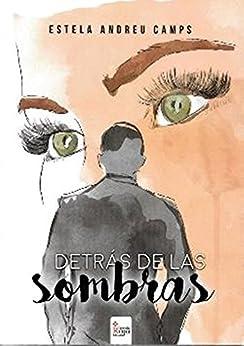 Detrás de las sombras (Spanish Edition) by [Andreu Camps, Estela]