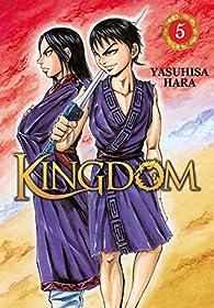 Kingdom, tome 5 par Yasuhisa Hara