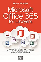 Microsoft Office 365 for Lawyers: A Practical Guide to Options and Implementation by Ben M. Schorr (2014-10-07)