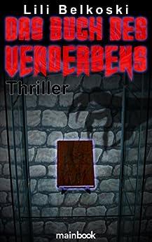 Das Buch des Verderbens: Mystery-Horror-Thriller von [Belkoski, Lili]