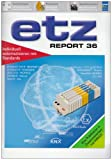 Individuell automatisieren mit Standards: ETHERNET TCP/IP, PROFINET I/O, ETHERNET/IP, POWERLINK, SERCOS III, PROFIBUS, INTERBUS, BACnet, KNX/IP, CAL, ... DeviceNET, MODBUS, CC-LINK (ETZ-Report)