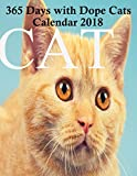 365 Days with Dope Cats Calendar 2018: 365 Cats Page-A-Day Calendar 2018,planner,notebook with Calendar,new year gift for women,girls,boys,and cat lovers