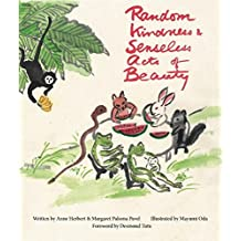 Random Kindness and Senseless Acts of Beauty (English Edition)