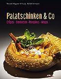 Palatschinken & Co.: Crepes, Omelettes, Pancakes, Wraps