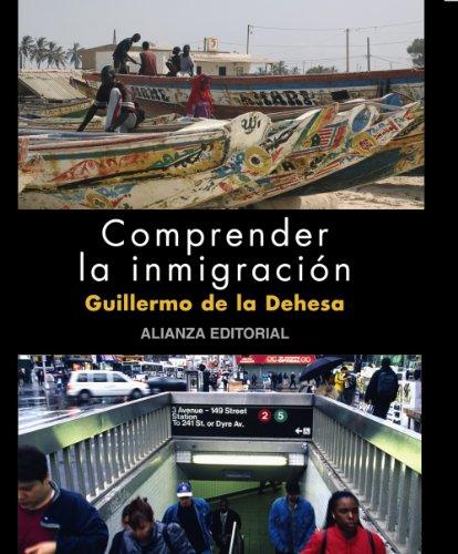 Comprender la inmigración (Libros Singulares (Ls)) por Guillermo de la Dehesa