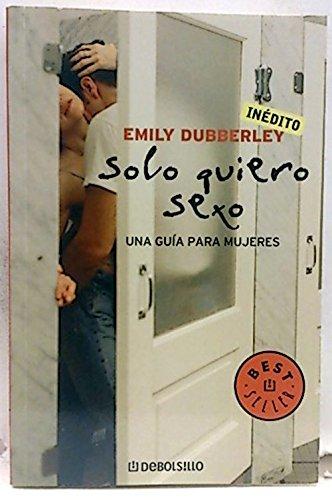 Descargar Libro Solo quiero sexo (Bestseller (debolsillo)) de Unknown