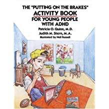 The Putting on the Brakes Activity Book for Young People With ADHD by Quin (1993-01-02)