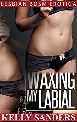 Waxing My Labial - Lesbian bdsm erotica