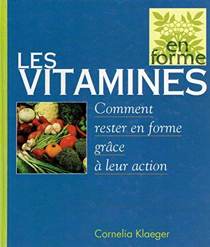 Les vitamines : Comment rester en forme grâce à leur action (En forme)