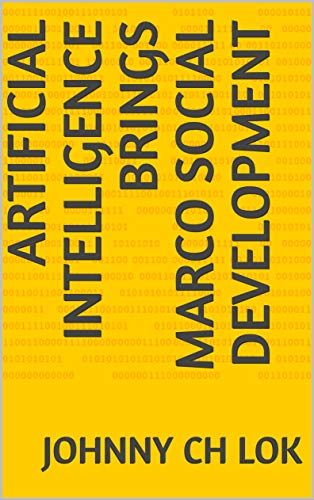 Artificial Intelligence Brings Marco Social Development (English Edition)