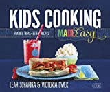 Kids Cooking Made Easy: Favorite Triple-Tested Recipes by Leah Schapira (2013-10-28)