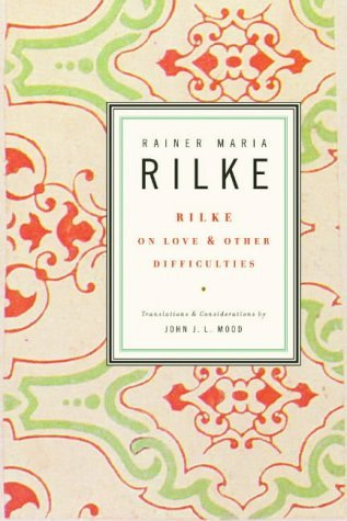 Rilke on Love and Other Difficulties: Translations and Considerations by John J. L. Mood (16-Mar-1994) Paperback