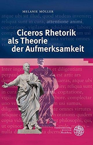 Ciceros Rhetorik als Theorie der Aufmerksamkeit (Bibliothek der klassischen Altertumswissenschaften, Band 143)