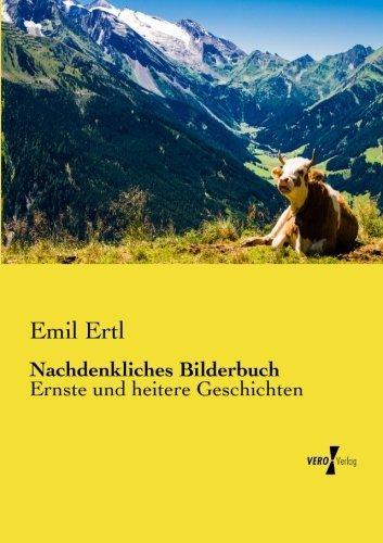 Nachdenkliches Bilderbuch: Ernste und heitere Geschichten by Emil Ertl (2013-12-20)