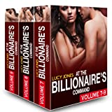 Boxed Set: At the Billionaire's Command - Vol. 7-9 (At the Billionaire's Command Box Set Book 3)