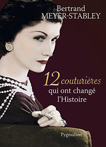 12 couturières qui ont changé l'Histoire (12 histoires) par Bertrand Meyer-Stabley
