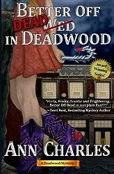 Better Off Dead in Deadwood (Deadwood Mystery Series) (Volume 4) by Ann Charles (2013-02-24)
