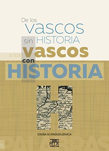 De los vascos sin historia a los vascos con historia (En 2 palabras nº 3) por Joseba Agirreazkuenaga Zigorraga
