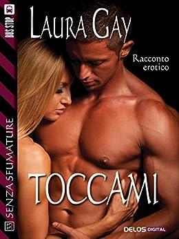 Toccami (Senza sfumature) di [Gay, Laura]
