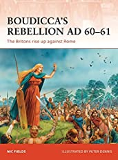 Boudicca's Rebellion AD 60-61: The Britons rise up against Rome (Campaign, Band 233)