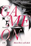 Game on - Mein Herz will dich (Game-on-Reihe, Band 1)