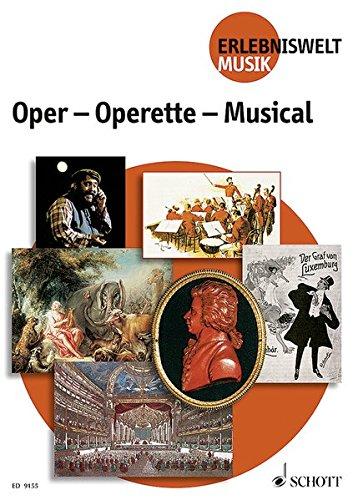 Oper - Operette - Musical: (Paket beinhaltet ED 9155, ED 9155-01, T 4782). Paket. (Erlebniswelt Musik)