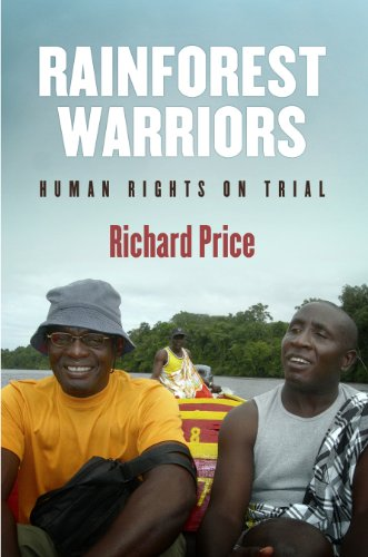 Rainforest Warriors: Human Rights on Trial (Pennsylvania Studies in Human Rights)
