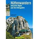 Hüttenwandern zwischen Allgäu und Berchtesgaden