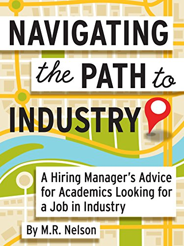 Navigating the Path to Industry: A Hiring Manager's Advice for Academics Looking for a Job in Industry (English Edition)
