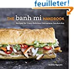 The Banh Mi Handbook: Recipes for Cra...