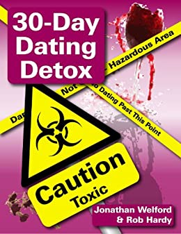 The 30-Day Dating Detox by [Welford, Jonathan, Hardy, Rob]