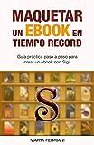 Maquetar un eBook en tiempo record: Incluye plantilla profesional y curso de regalo
